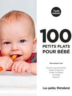 100 petits plats pour bebe de 4 mois a 1 an 100 PLATS BEBE / 20PJME004LIB999