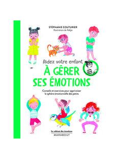 Aidez votre enfant a gerer ses emotions GERER EMOTIONS / 20PJME005LIB999