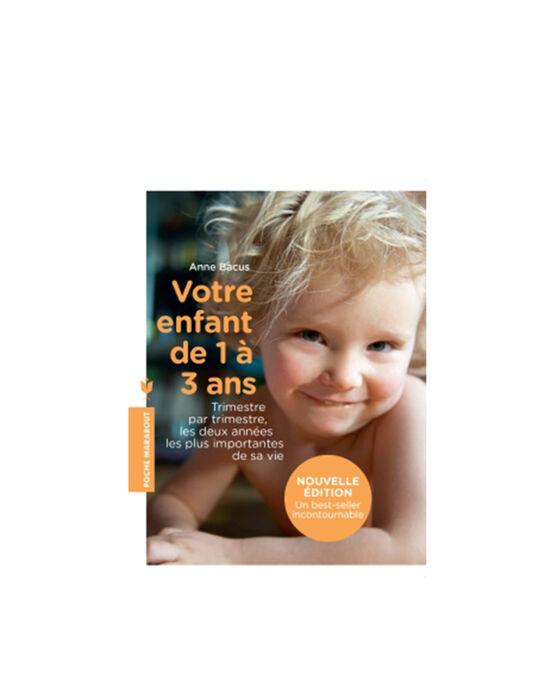 """Livre """"Votre enfant de 1 à 3 ans"""" Editions Marabout 18x12,5x2 cm ENFANT 1 A 3 AN / 19PJME003LIB999"""