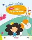 Le livre Deviens le Heros avec Ines la princesse DEVIENS LE HERO / 16PJME009LIB999