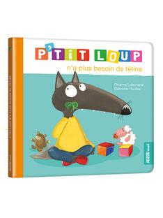 Livre P'tit Loup n'a plus besoin de tétine PTIT LOUP TETIN / 18PJME002LIB999