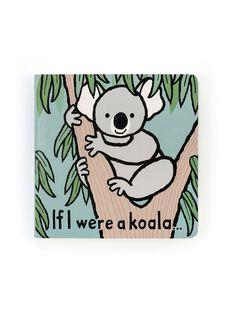 Livre a toucher if i were a koala LIV TOU KOALA / 21PJME001LIB999