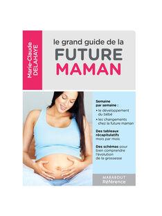 Livre Le grand guide de la future maman Marabout-Hachette GUIDE FUTURE MA / 14PJME016LIB999